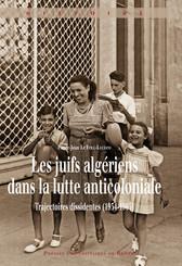 Les juifs algériens dans la lutte anticoloniale