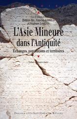 L'Asie mineure dans l'Antiquité: échanges, populations et territoires