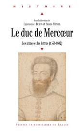 «De corselets gravés et de morions célestes1»: les maréchaux de camp et les capitaines de Mercœur