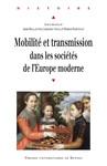 Mobilité et transmission dans les sociétés de l'Europe moderne