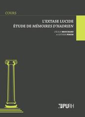 L'extase lucide. Étude de Mémoires d'Hadrien