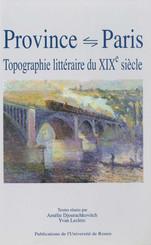 Province-Paris. Topographie littéraire du xixe siècle