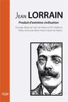 Jean Lorrain, «produit d'extrême civilisation»