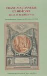Franc-maçonnerie et histoire: bilan et perspectives