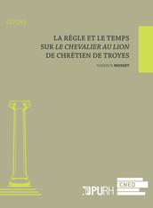 La règle et le temps sur Le Chevalier au lion de Chrétien de Troyes