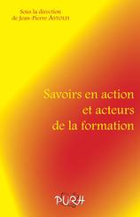 Savoirs en action et acteurs de la formation