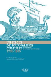 Un siècle de journalisme culturel en Normandie et dans d'autres provinces