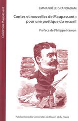 Contes et nouvelles de Maupassant : pour une poétique du recueil