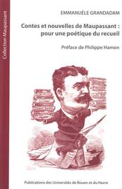 Contes Et Nouvelles De Maupassant Pour Une Poetique Du