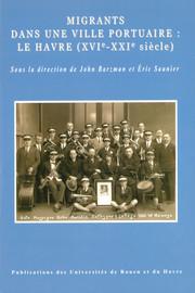 Travailleurs étrangers et coloniaux au Havre (1880-1962)