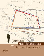 Journées archéologiques de Haute-Normandie. Alizay, 20-22 juin 2014
