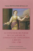 Le Concours de poésie de l'Académie de l'Immaculée Conception à Rouen, 1701-1789