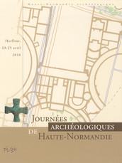 Journées archéologiques de Haute-Normandie. Harfleur, 23-25 avril 2010