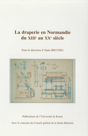 La draperie en Normandie du XIIIe siècle au XXe siècle