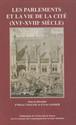Les Parlements et la vie de la cité (xvie-xviiie siècle)