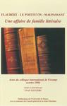 Flaubert, Le Poittevin, Maupassant: Une affaire de famille littéraire