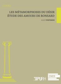 Les Métamorphoses Du Désir étude Des Amours De Ronsard
