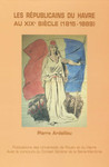 Les Républicains du Havre au xixe siècle (1815-1889)