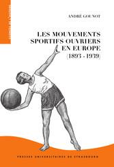 Les Mouvements sportifs ouvriers en Europe (1893-1939)