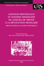 Conciles provinciaux et synodes diocésains du concile de Trente à la Révolution française