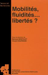 Mobilités, fluidités... Libertés ?