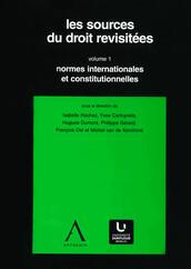 Les sources du droit revisitées - vol. 1