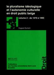 Le pluralisme idéologique et l'autonomie culturelle en droit public belge - vol. 2
