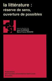 La littérature : Réserve de sens, ouverture de possibles