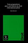 Trois propositions pour une théorie du droit international pénal