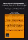 Sociologue comme médiateur ? Accords, désaccords et malentendus