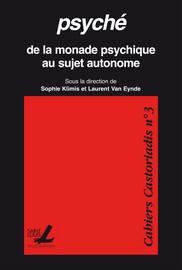Repenser la psyché et la subjectivité avec Castoriadis