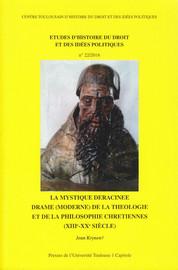 La mystique déracinée. Drame (moderne) de la théologie et de la philosophie chrétiennes (xiiie-xxe siècle)