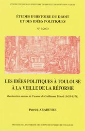 Les idées politiques à Toulouse à la veille de la Réforme