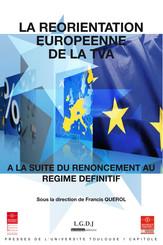 La réorientation européenne de la TVA à la suite du renoncement au régime définitif