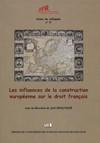 Les influences de la construction européenne sur le droit français