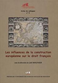 Conclusion. Les influences de la Construction européenne sur le Droit francais