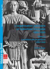 L'organisation judiciaire en Indochine française 1858-1945. Tome II