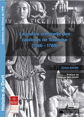 La justice criminelle des capitouls de Toulouse (1566 - 1789)