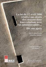 La loi du 12 avril 2000 relative aux droits des citoyens dans leurs relations avec les administrations…