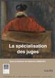 La spécialisation des juges
