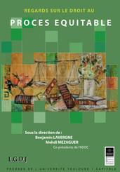 Regards sur le droit au procès équitable