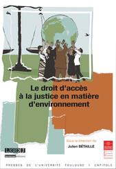 Le droit d'accès à la justice en matière d'environnement