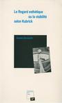 Le Regard esthétique, ou la Visibilité selon Kubrick