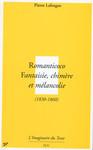 Romanticoco. Fantaisie, chimère et mélancolie (1830-1860)