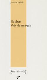 Flaubert. Voix de masque