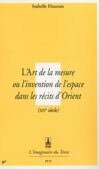 L'Art de la mesure, ou l'Invention de l'espace dans les récits d'Orient (xixe siècle)