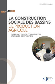 La construction sociale des bassins de production agricole