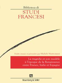 La tragédie et son modèle à l'époque de la Renaissance entre France, Italie et Espagne