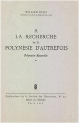 À la recherche de la Polynésie d'autrefois. Volume 1