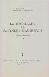 À la recherche de la Polynésie d'autrefois. Volume 2